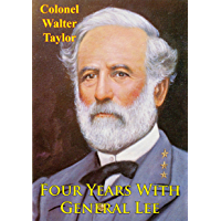 Four Years With General Lee [Illustrated Edition] (English Edition)