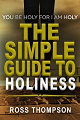 The Simple Guide to Holiness Kindle Edition