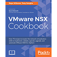VMware NSX Cookbook: Over 70 recipes to master the network virtualization skills to implement, validate, operate, upgrade, and automate VMware NSX for vSphere