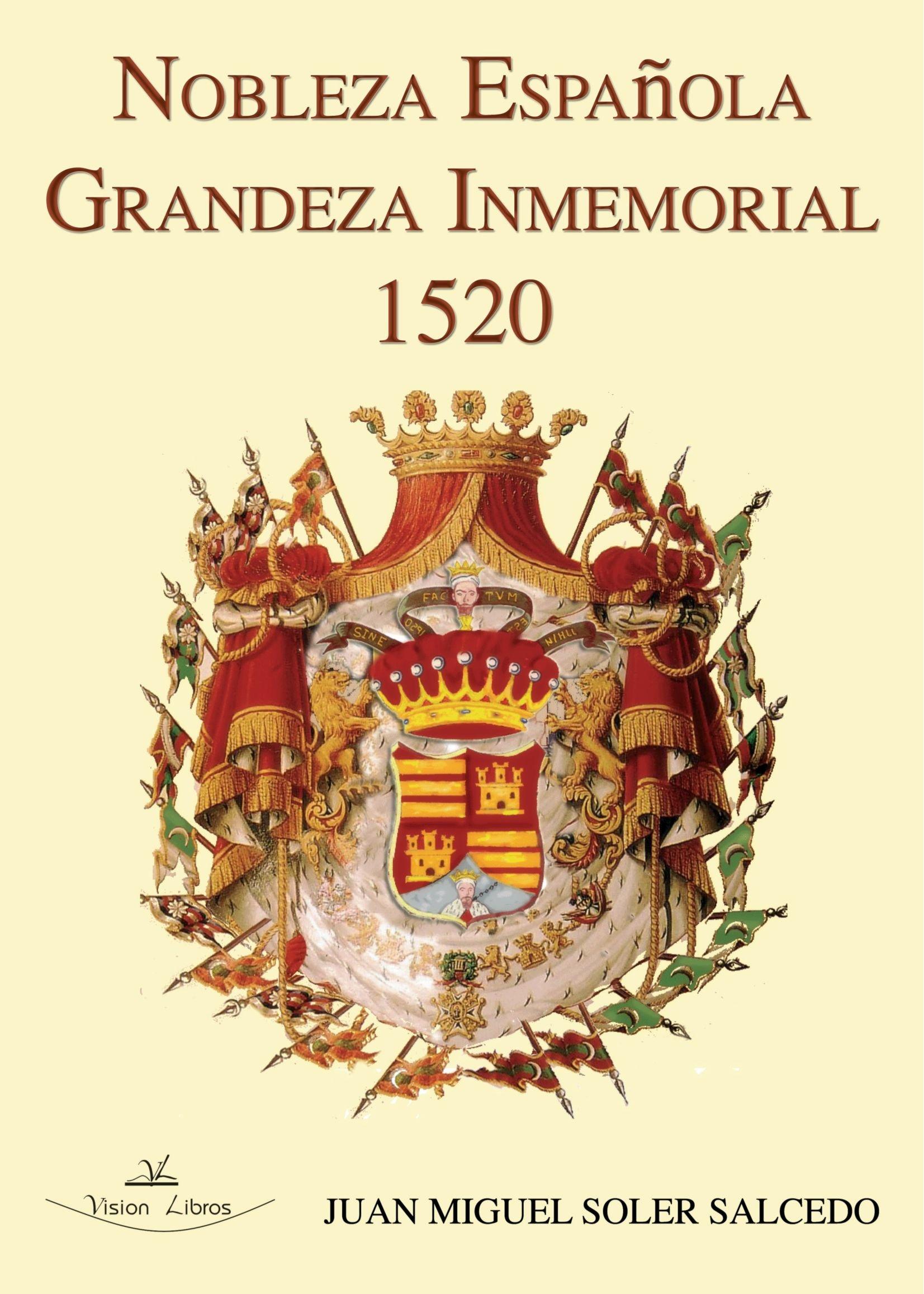 Nobleza española : grandeza inmemorial, 1520: Amazon.es: Soler, J.M.: Libros