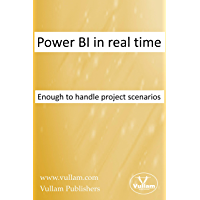 Power BI in real time: Enough to handle project scenarios (English Edition)