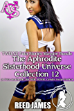 The Aphrodite Sisterhood Universe Collection 12 (TWELVE Futa Stories Massive Bundle): (A Futa-on-Female, Hot Wife, BDSM, Gender Swap Erotica)