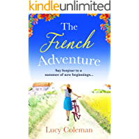 The French Adventure: Escape to France with this heartwarming feel-good romance