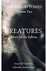 The Blood Tomes, Volume 2: Creatures, Short Stories Edition Kindle Edition