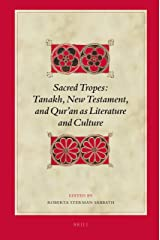 Sacred Tropes: Tanakh, New Testament, and Qur'an As Literature and Culture (Biblical Interpretation Series) Hardcover