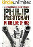 In the Line of Fire (Donald Cameron Naval Thriller Book 1)