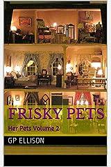 Frisky Pets: Her Pets Volume 2 Kindle Edition