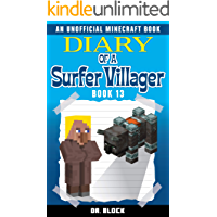 Diary of a Surfer Villager: Book 13: (an unofficial Minecraft book for kids)