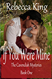 If You Were Mine (The Cavendish Mysteries Book 1)