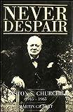 Winston Churchill (vol.8): Never Despair, 1945-1965