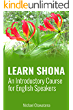 Learn Shona: An Introductory Course for English Speakers (English Edition)