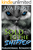 Sold To The Shifter: Wolf Shifter Romance
