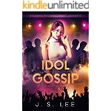 Idol Gossip: (H3RO Book 3)