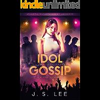 Idol Gossip (A K-Pop Romance): (H3RO Book 3)