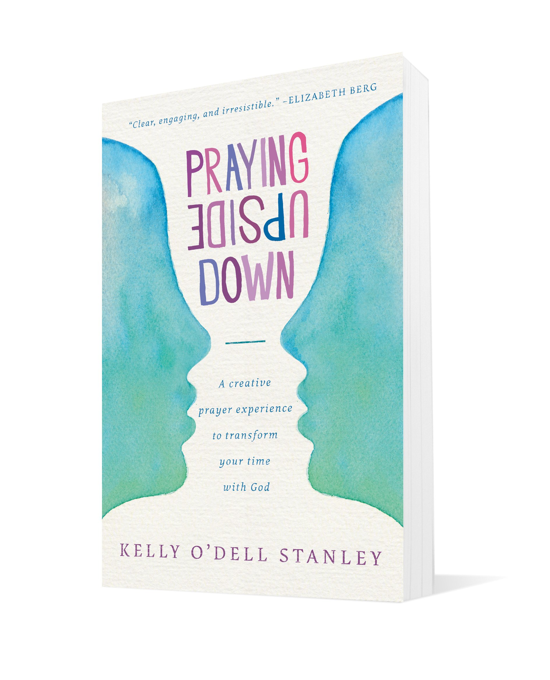 praying upside down a creative prayer experience to transform