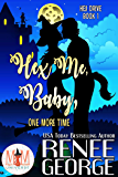 Hex Me, Baby, One More Time: Magic and Mayhem Universe (Hex Drive Book 1)
