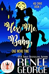 Hex Me, Baby, One More Time: Magic and Mayhem Universe (Hex Drive Book 1) Kindle Edition