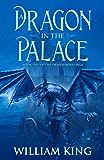 A Dragon in the Palace (The Dragonbond Saga Book 2)