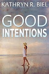 Good Intentions: A Secret Baby Women's Fiction Novel Kindle Edition