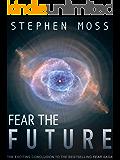 Fear the Future (The Fear Saga Book 3)