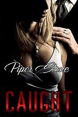 Caught: A Dark Mafia Romance Kindle Edition
