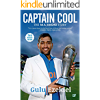 CAPTAIN COOL THE M.S. DHONI STORY NEW AND REVISED EDITION