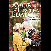 El Amor en la Tercera Edad: Amor y Sensualidad Más allá de la Tercera Edad (Spanish Edition) book cover