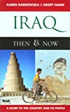 Iraq: Then & Now: A Guide to the Country and Its People (Bradt Travel Guide)