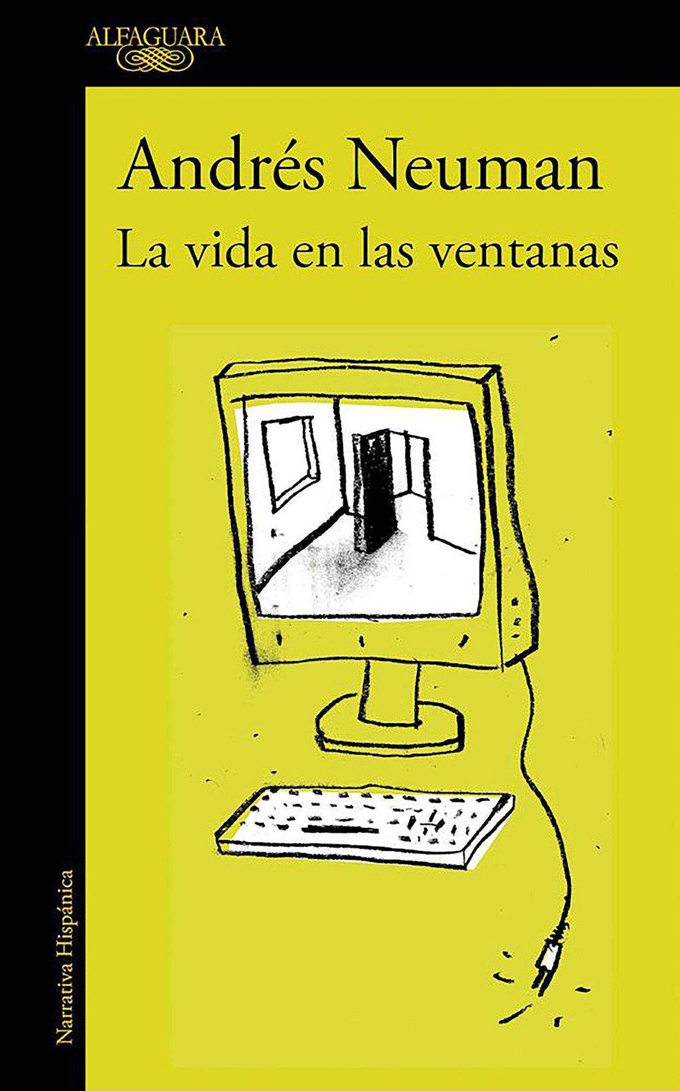 La vida en las ventanas (Hispánica): Amazon.es: Neuman, Andrés: Libros