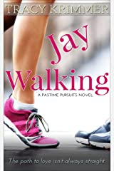 Jay Walking (Pastime Pursuits Book 2) Kindle Edition