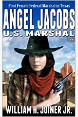 Angel Jacobs: U.S. Marshal (Angel Jacobs: Frontier Lawman Western Series Book 5) Kindle Edition