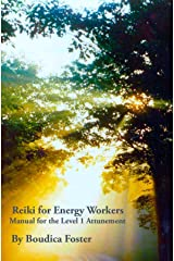 Reiki for Energy Workers: Manual for the Level 1 Attunement Kindle Edition