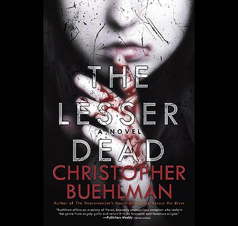 The Lesser Dead Ebook Buehlman Christopher Amazon Ca Kindle Store
