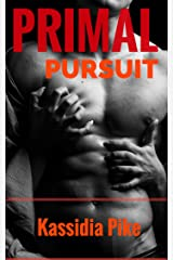 PRIMAL PURSUIT: The Primitive Side of Passion (The Primal Series Book 1)