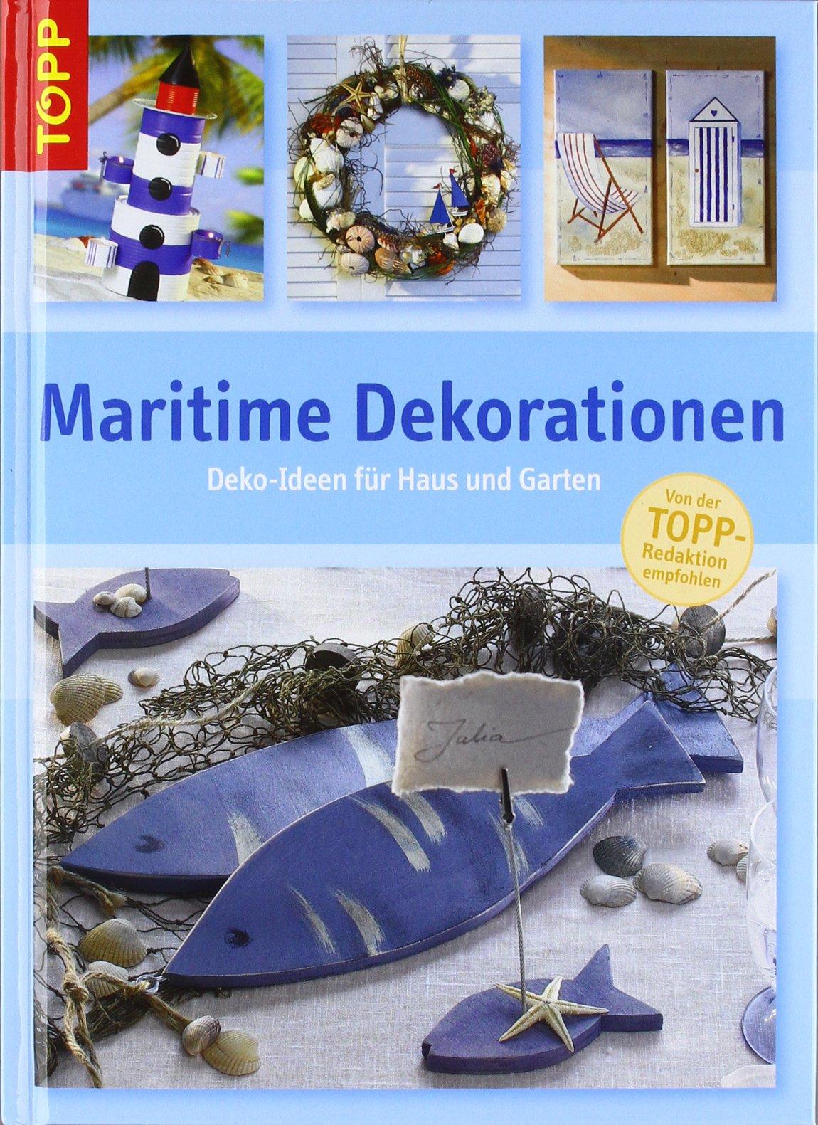 Maritime Dekorationen: Deko Ideen Für Haus Und Garten: 9783772452833:  Amazon.com: Books