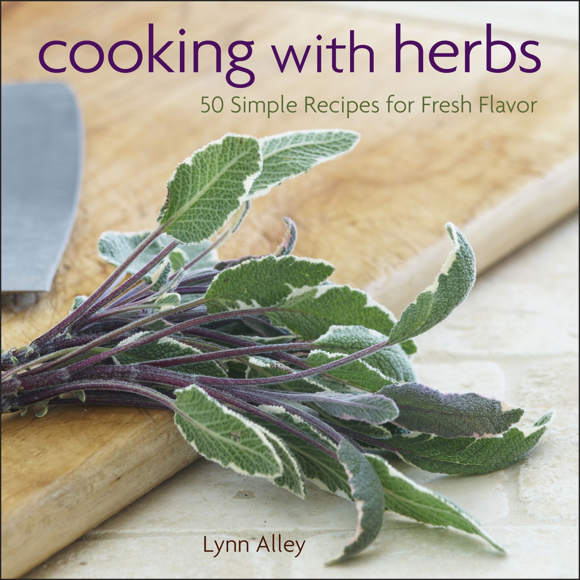 Download Cooking with Herbs: 50 Simple Recipes for Fresh Flavor PDF