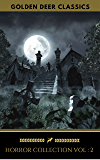 Classic Horror Collection Vol 2: The Turn of the Screw,The Call of Cthulhu, Carmilla, The King in Yellow... (Golden Deer Classics)