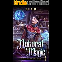 Natural Magic: A Progression Fantasy Saga (The Last Magus Book 1)