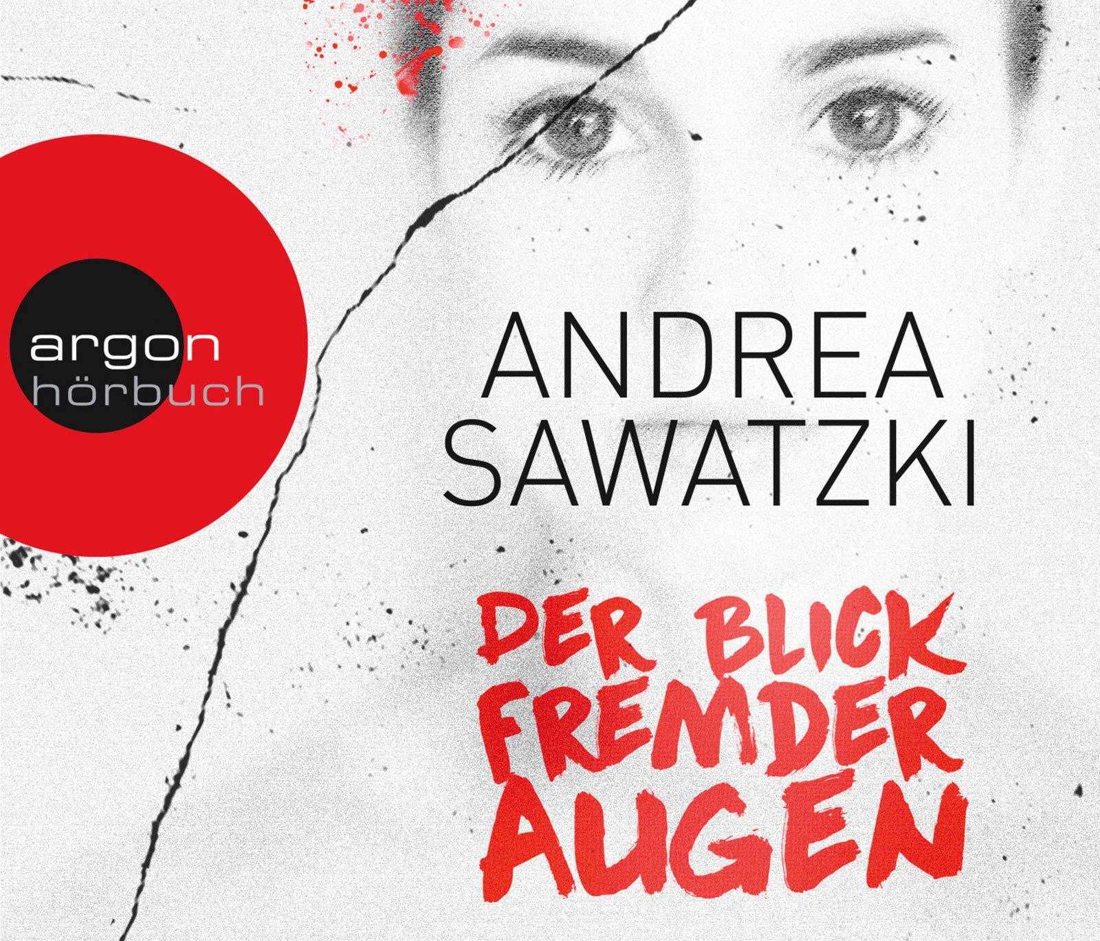 Der Blick Fremder Augen Amazonde Andrea Sawatzki Bücher
