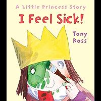 Image for I Feel Sick! (Little Princess)