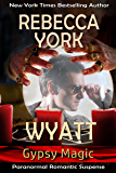Wyatt (Gypsy Magic Book 1)