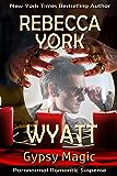 Wyatt (Gypsy Magic Book 1)