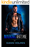 Marking What's Mine (A Marksman's Tale Book 1)