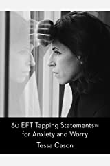 80 EFT Tapping Statements for Anxiety and Worry Kindle Edition