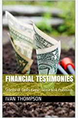 Financial Testimonies: Stories of God's Favor, Grace and Provision Kindle Edition