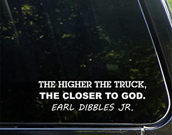 The Higher The Truck The Closer To God Earl Dibbles Jr 8 34 X
