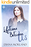 Lifetime Between Us: Second Chance Lesbian Romance