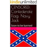 Censored: Confederate Flag: Navy Jack: Soon to be banned