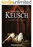 Keusch: Ein Daniel-Géricault-Roman. Erotikthriller