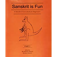 A Sanskrit Coursebook for Beginners: Sanskrit is Fun